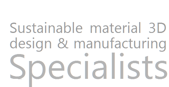 sustainable material 3D design and manufacturing